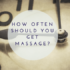 How Often Massage